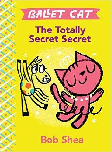 Ballet Cat The Totally Secret Secret